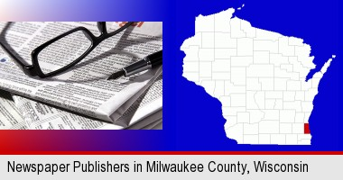 a newspaper, with reading glasses and fountain pen; Milwaukee County highlighted in red on a map